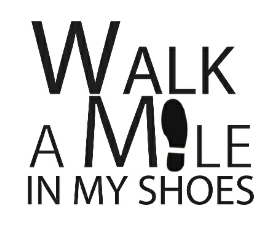 Walk A Mile In A Man S Shoes Quote
